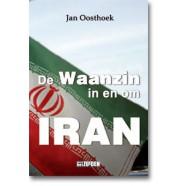 De Waanzin in en om Iran -