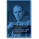 Architect van kerkenwerk. Biografie van ds. Hans van der Werf (1926-1979)