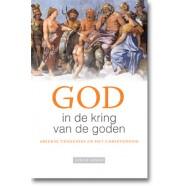 God in de kring van de goden. Griekse tragedies en het christendom