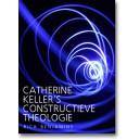 Catharine Keller's constructieve theologie