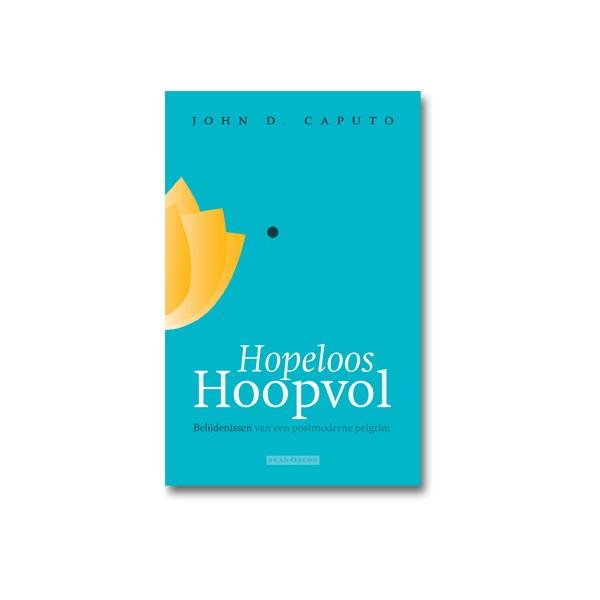 Hopeloos Hoopvol John Caputo
